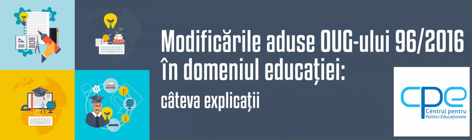 Modificările aduse OUG-ului 96/2016 în domeniul educației: câteva explicații